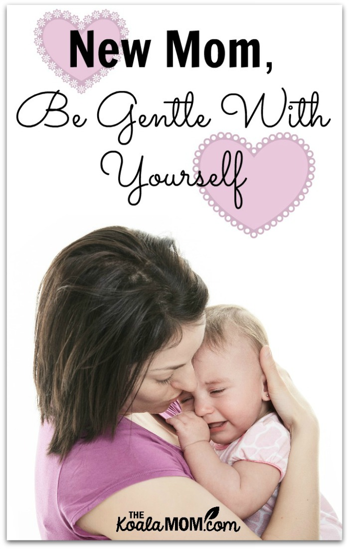 New Mom, Be Gentle with Yourself