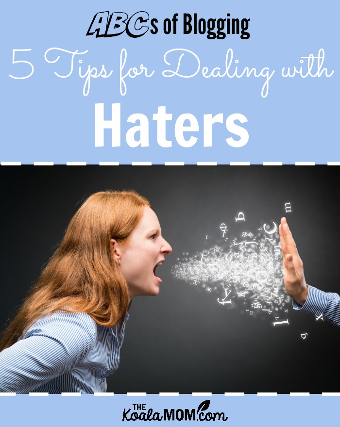 Tips for Dealing with Haters (ABCs of Blogging)