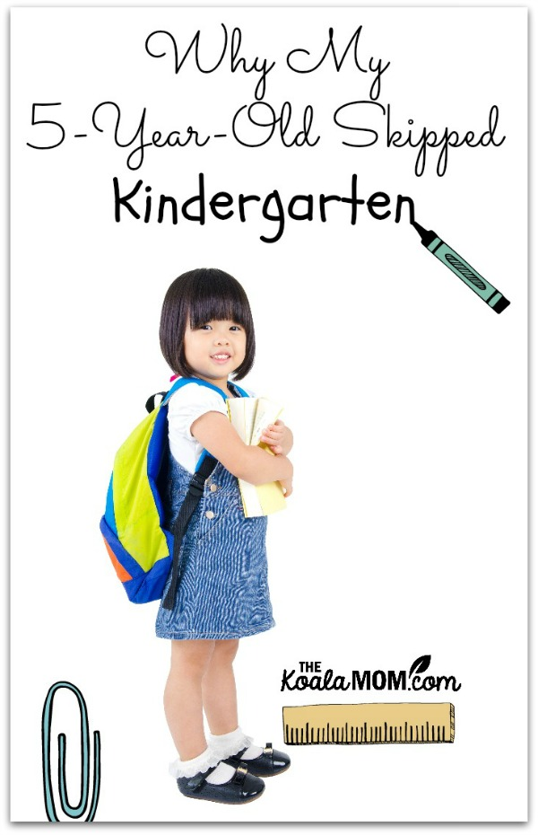 Why My 5-Year-old Skipped Kindergarten