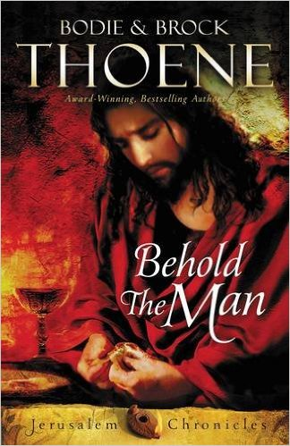 Behold the Man by Brock and Bodie Thoene