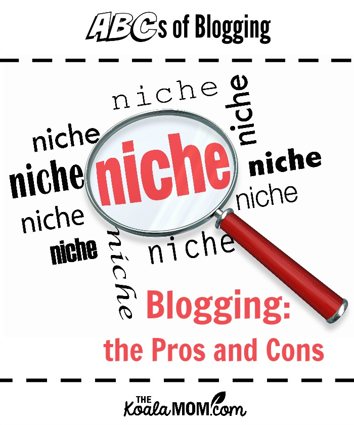 Niche Blogging: the Pros and Cons (ABCs of Blogging)