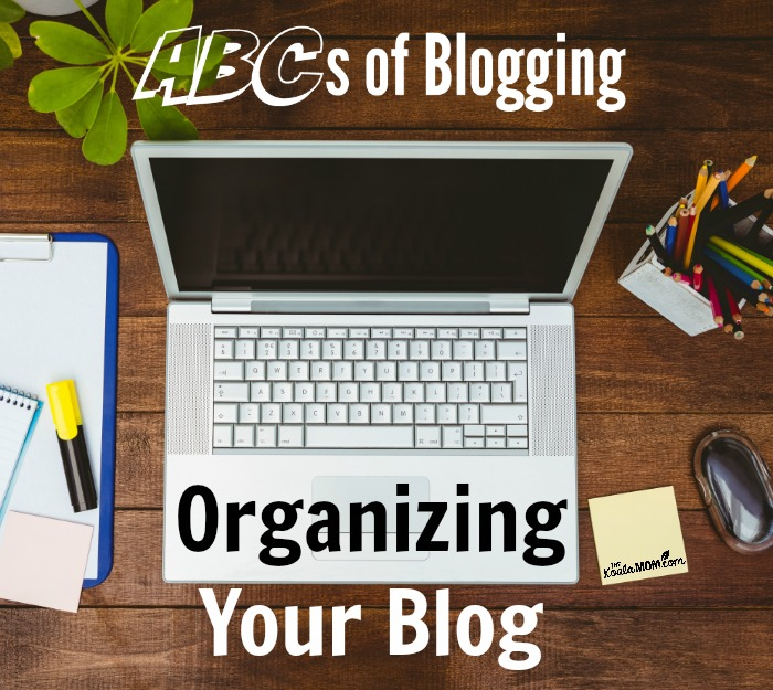 Organizing Your Blog (ABCs of Blogging)