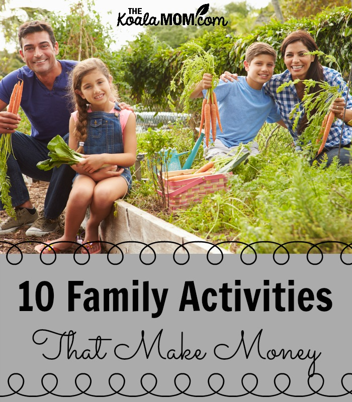 10 Family Activities that Make Money (family gardening together)