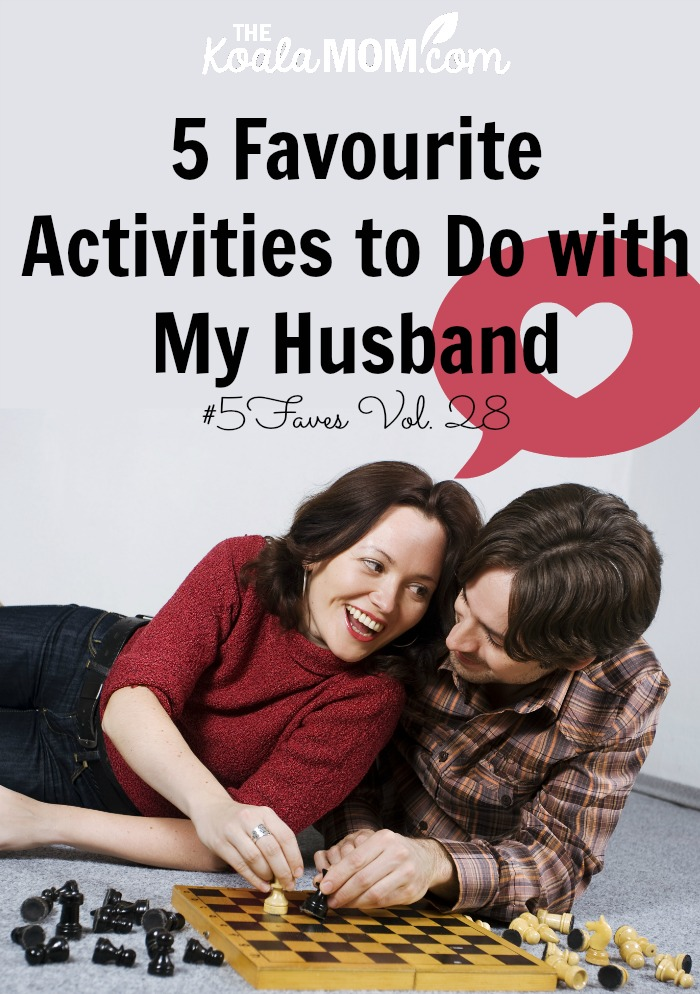 5 Favourite activities to do with my husband