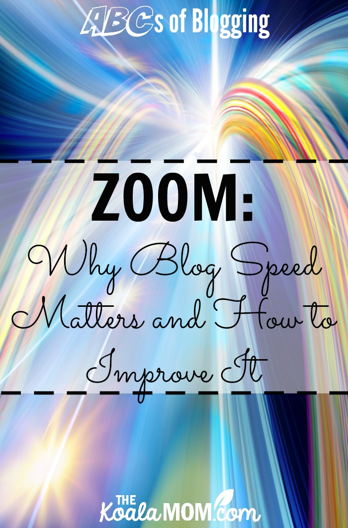 Zoom: Why Blog Speed Matters and How to Improve It (ABCs of Blogging)