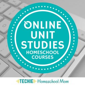 Online Unit Studies: Homeschool Courses from Techie Homeschool Mom