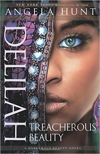 Delilah: Treacherous Beauty by Angela Hunt