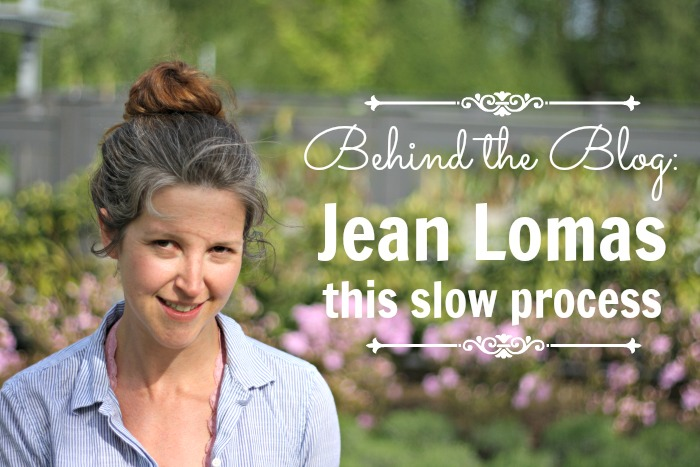 Behind the blog: Jean Lomas of this slow process