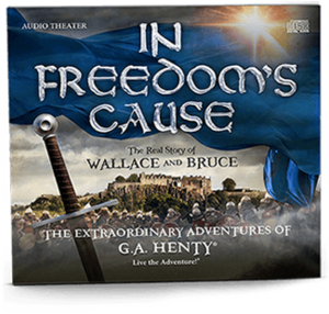 The Extraordinary Adventures of G. A. Henty: In Freedom's Cause