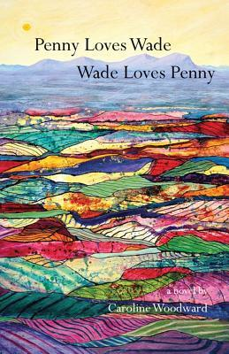 Penny Loves Wade, Wade Loves Penny by Caroline Woodward (one of my best books of 2016)