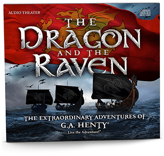 The Extraordinary Adventures of G. A. Henty: The Dragon and the Raven