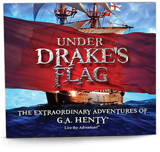The Extraordinary Adventures of G. A. Henty: Under Drake's Flag