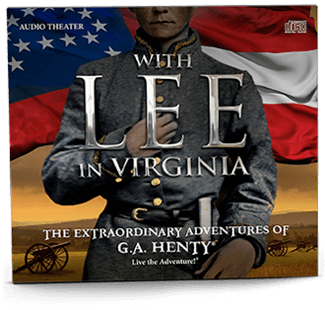 The Extraordinary Adventures of G. A. Henty: With Lee in Virginia