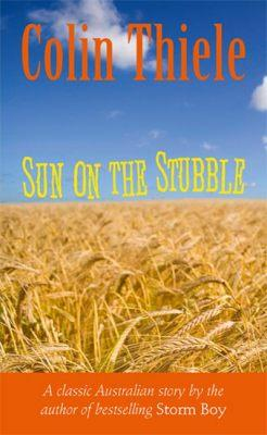 Sun on the Stubble by Colin Thiele (one of my five favourite Australian books)