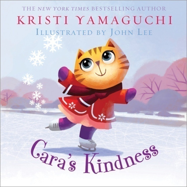 Cara's Kindness by Kristi Yamaguchi (one of our favourite picture books