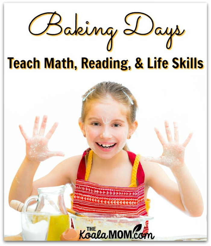 Baking Days teach Math, Reading and Life Skills (girl baking)