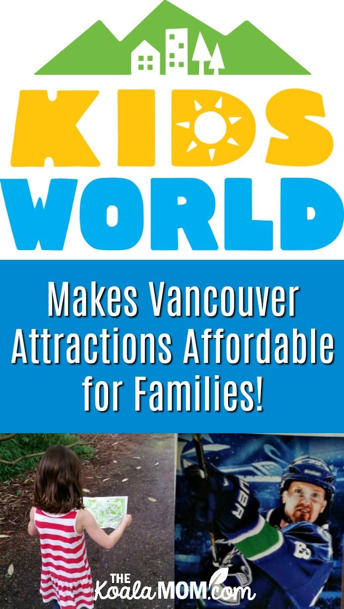 Kidsworld makes Vancouver attractions affordable for families!