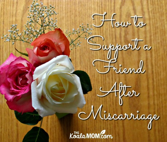How to Support a Friend after Miscarriage (with three roses)