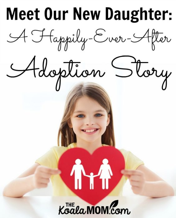 Meet Our New Daughter: A Happily-Ever-After Adoption Story
