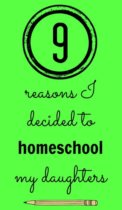 9 Reasons to Homeschool My Daughters