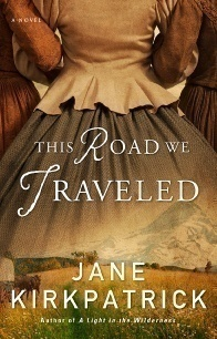 This Road We Travelled by Jane Kirkpatrick