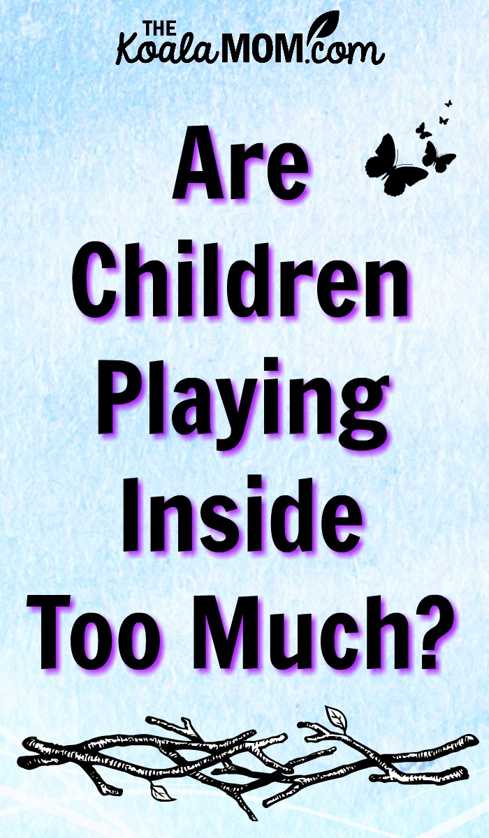 Are Children Playing Inside Too Much?