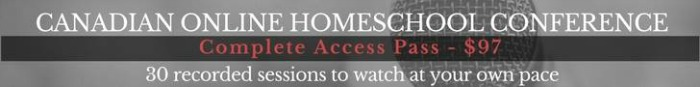 Canadian Online Homeschool Conference - all access pass only $97!
