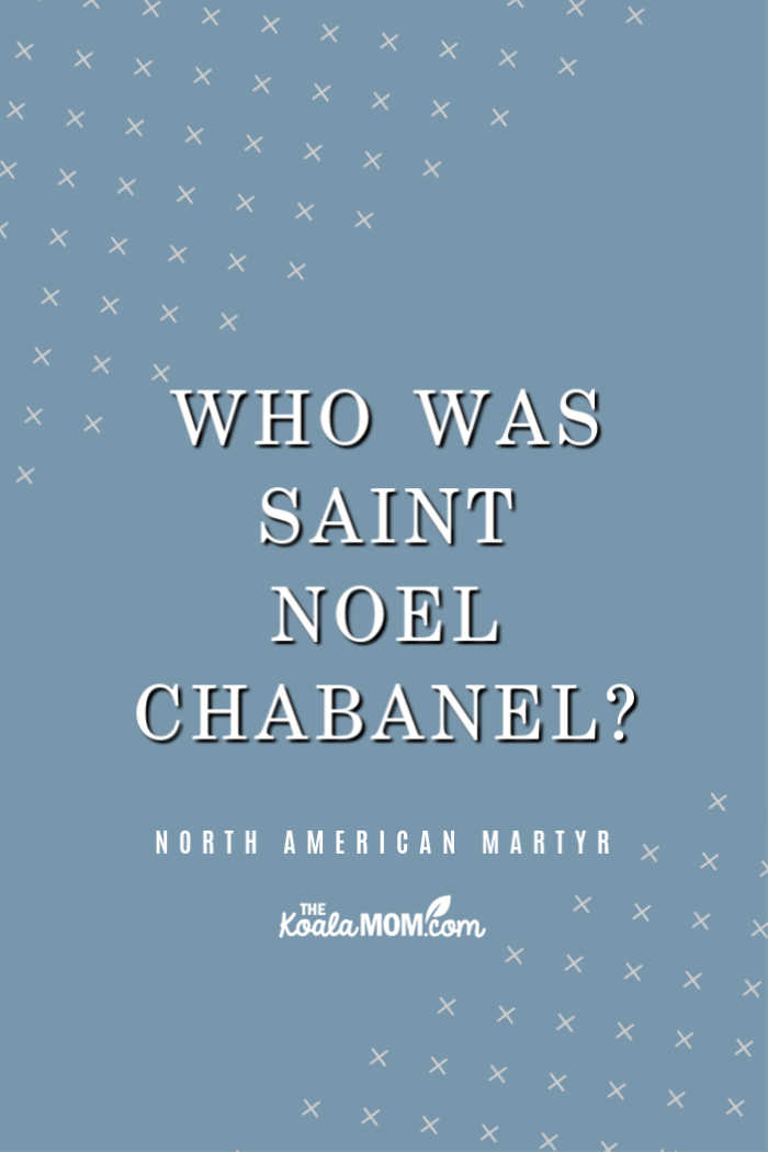 St. Noel Chabanel is one of the 8 North American Martyrs
