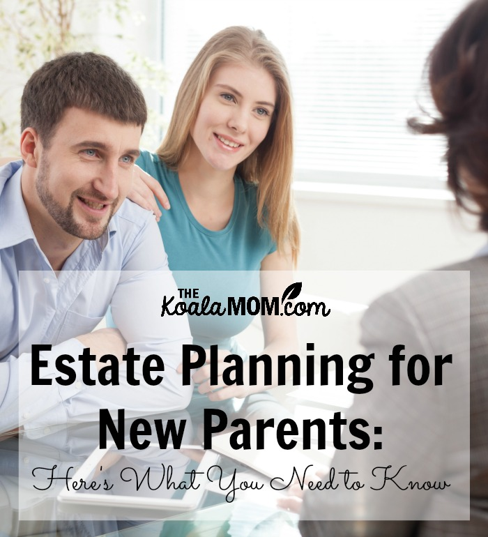 Estate Planning for New Parents: Here's what you need to know