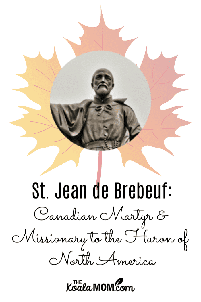 St. Jean de Brebeuf, Canadian martyr and missionary to the Huron of New France.