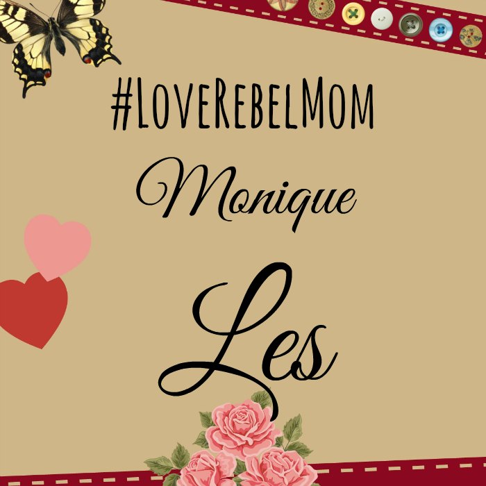 LoveRebelMom Monique Les