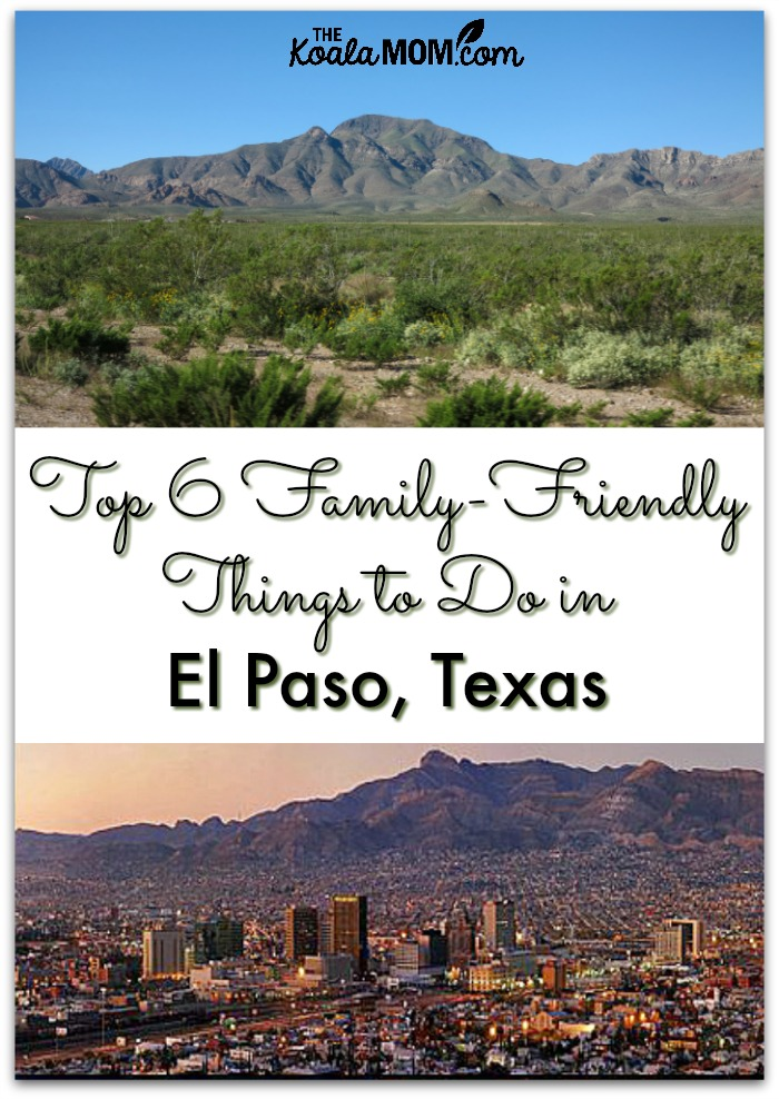 Top 6 Family-Friendly Things to do in El Paso, Texas