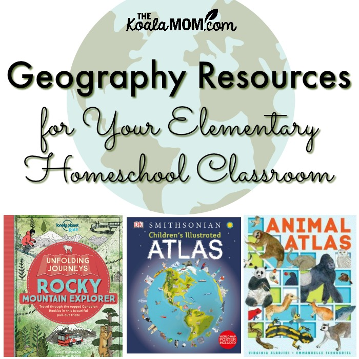 Geography Resources for Your Elementary Homeschool Classroom