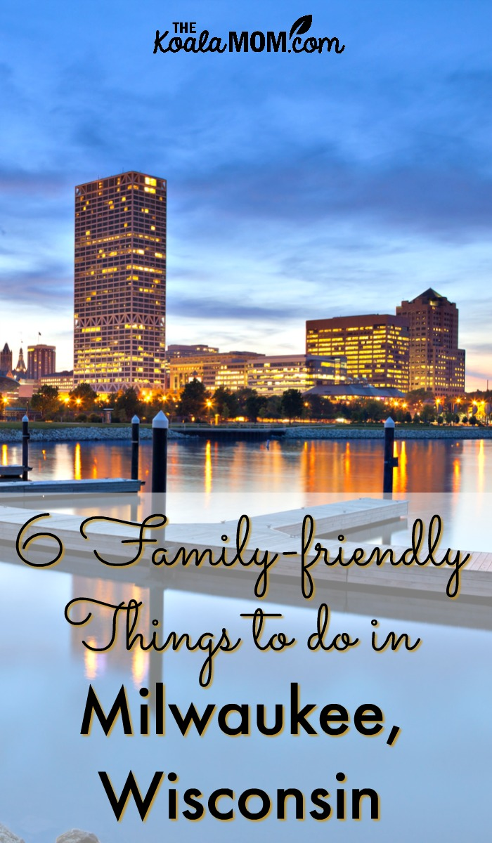 6 Family-friendly things to do in Milwaukee, Wisconsin