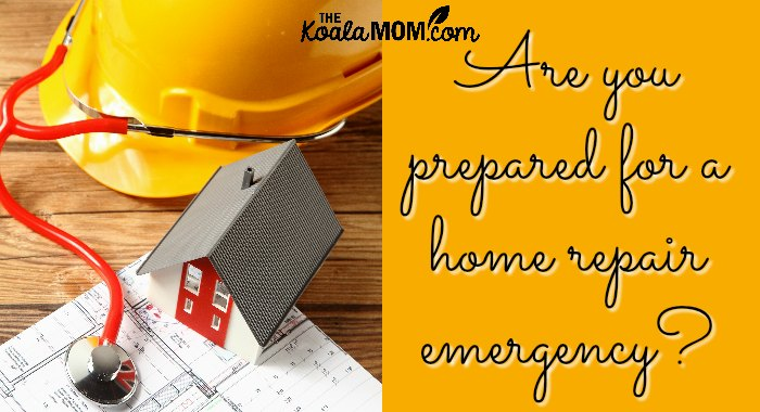 Are you prepared for a home repair emergency?