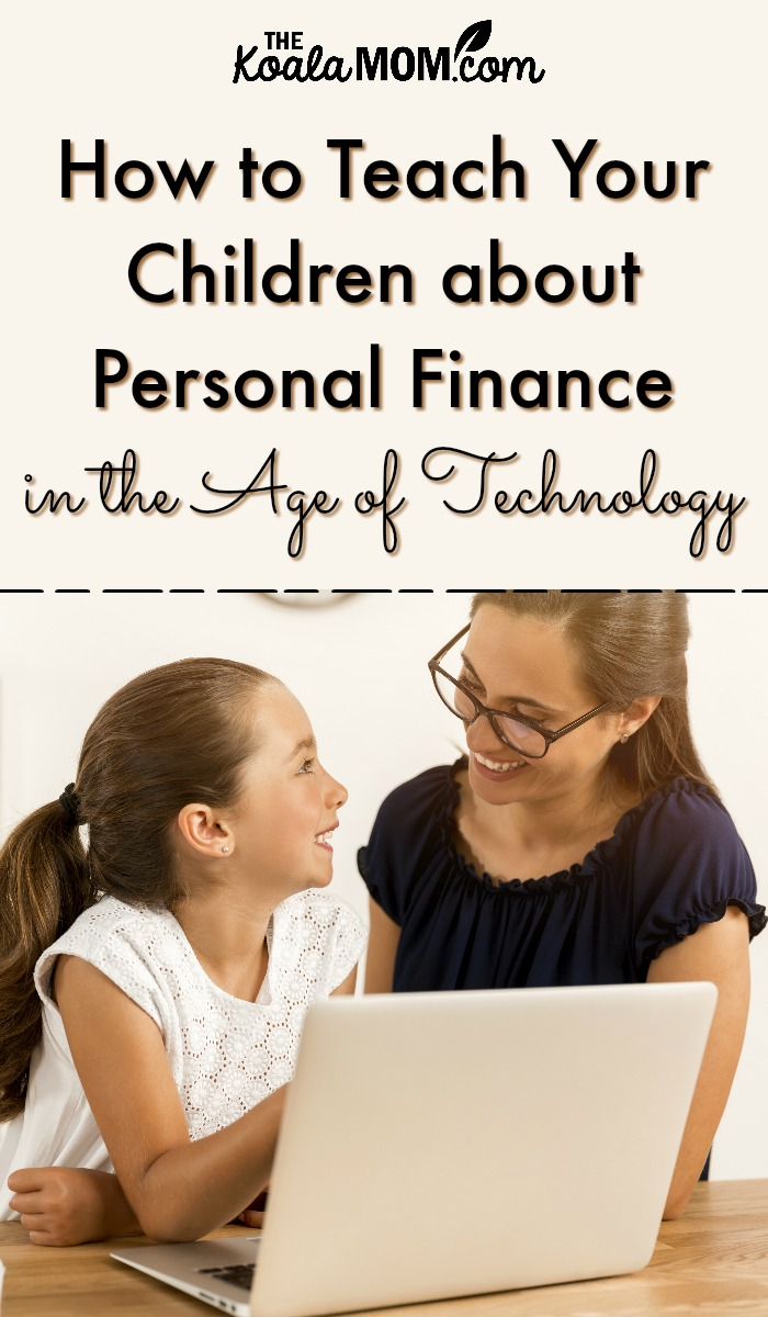 How to Teach Your Children about Personal Finance in the Age of Technology