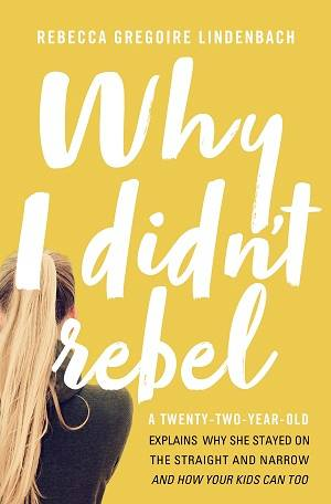 Why I Didn't Rebel by Rebecca Gregoire Lindenbach