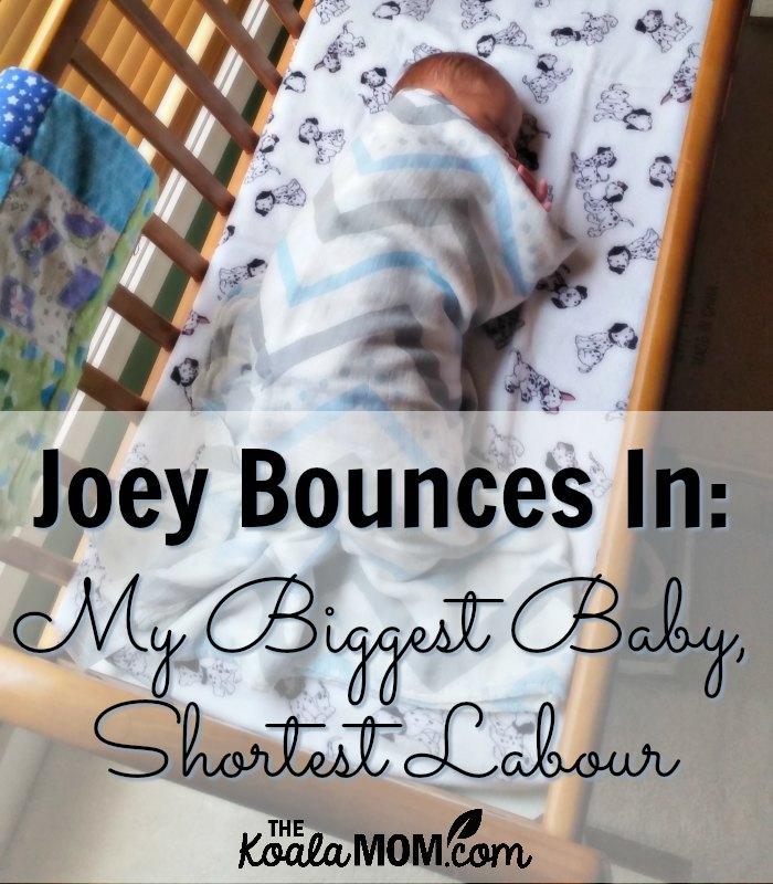 Joey's Birth Story: My Biggest Baby, Shortest Labour