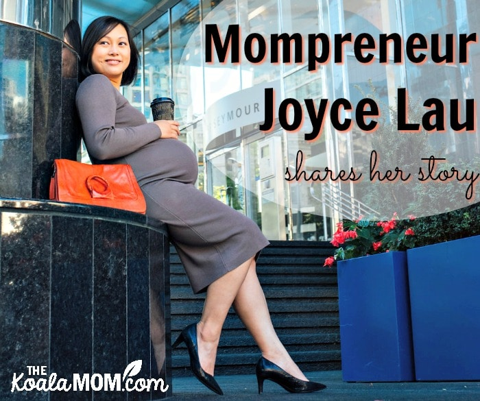 Mompreneur Joyce Lau shares her story