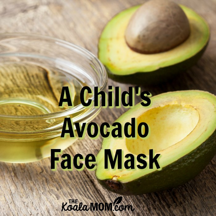 How to make a child's avocado face mask, and the benefits of avocado face masks for children. Plan a mother daughter spa day with these personal care tips.