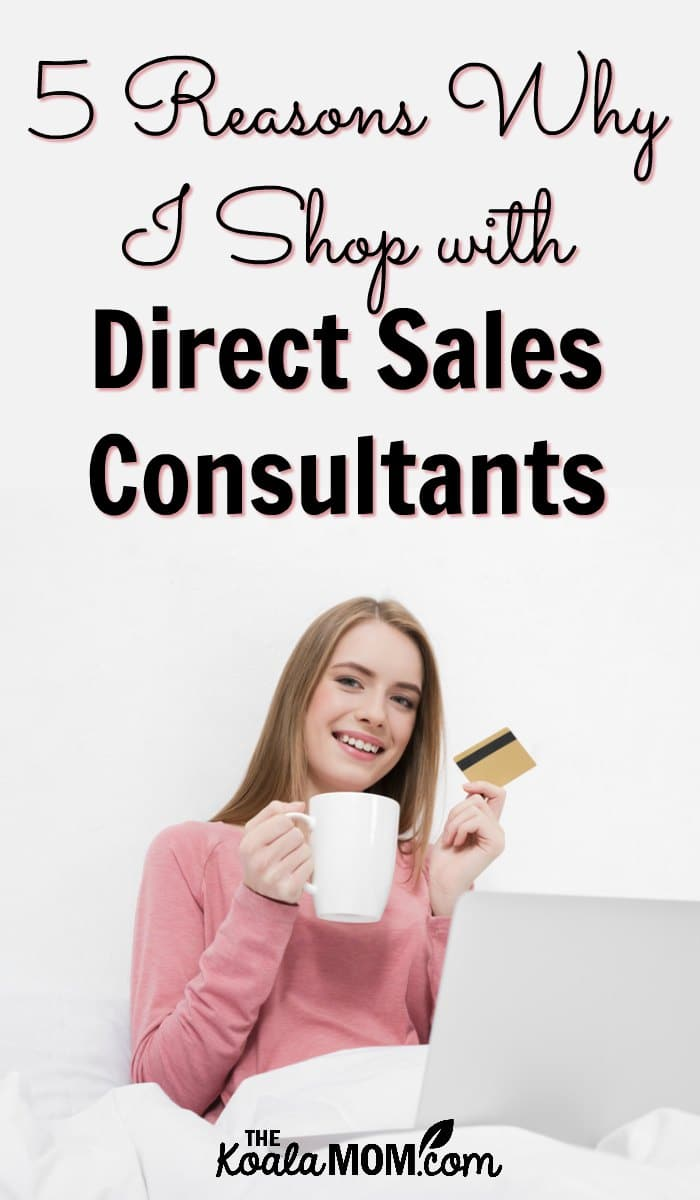 5 Reasons Why I Shop with Direct Sales Consultants - from books to spices to personal care products, I know that I'll get the best from an independent sales representative. Here's why I love support my fellow personal sales consultants.