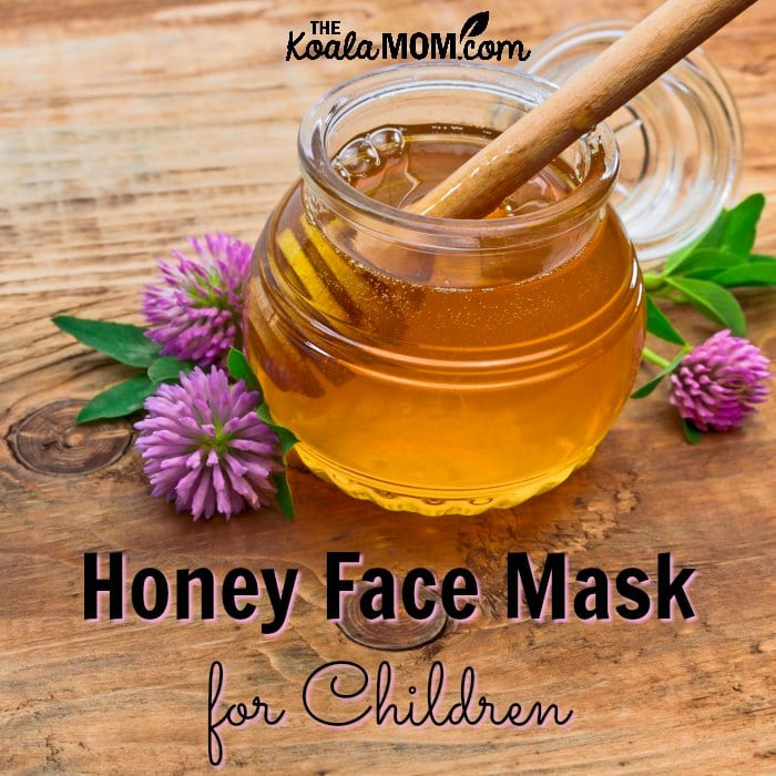 How and why to make a Honey Face Mask for Children. Use this diy recipe to plan a fun mother daughter spa day.