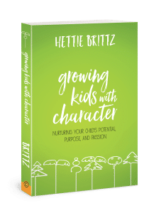 Growing Kids with Character by Hettie Brittz