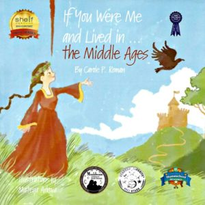 If You Were Me and Lived in... the Middle Ages by Carole P. Roman