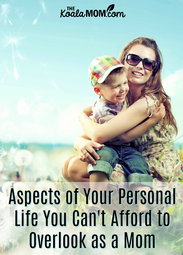 Aspects of your personal life that you can't overlook as a mom