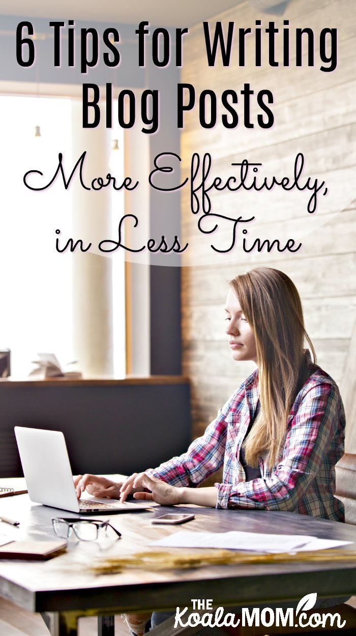 5 Tips for Writing Blog Posts More Effectively, in Less Time