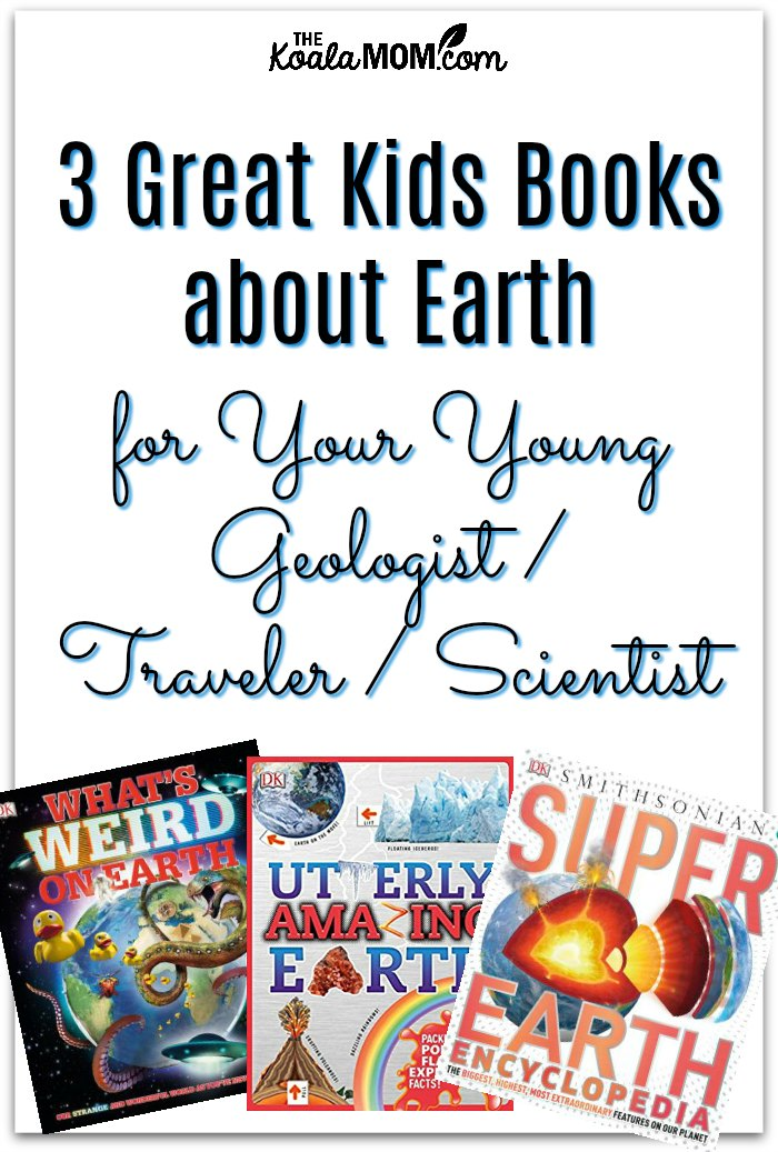 3 great kids books about earth for your young geologist / traveler / scientist (DK Books)
