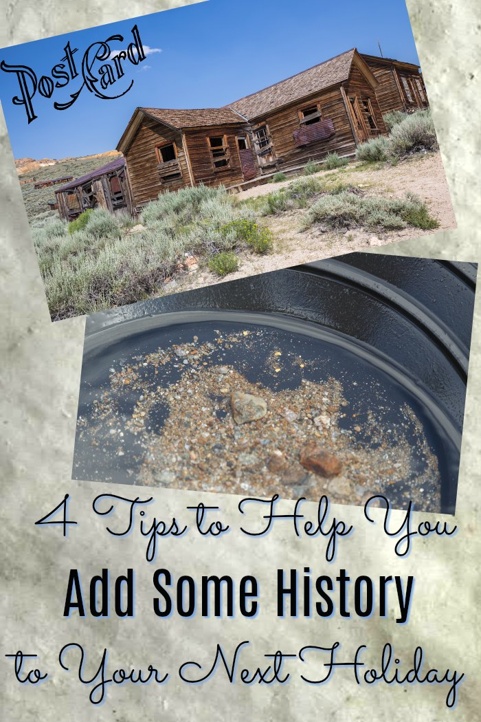 4 Tips To Help You Add Some History to Your Next Vacation