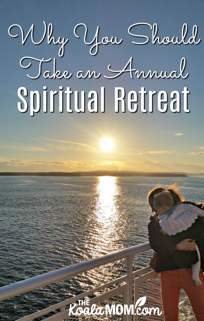 Why You Should Take an Annual Spiritual Retreat