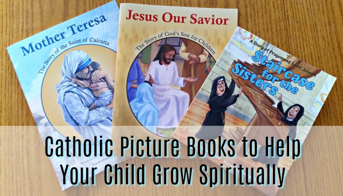 Catholic Picture Books to help your child grow spiritually.